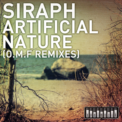 Siraph - Artificial Nature (O.M.F Remixes)