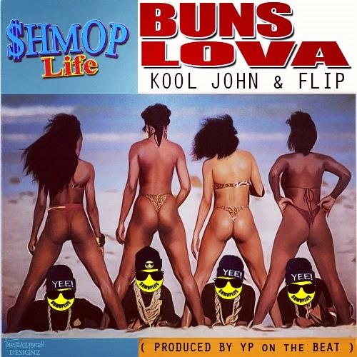Kool John Ft F.L.I.P - Buns Lova