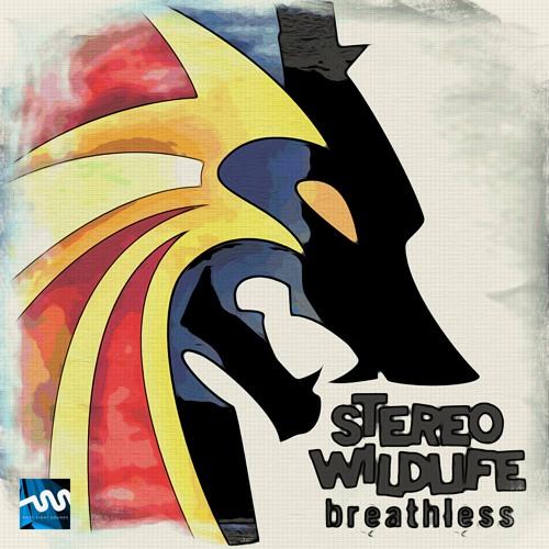 Stereo Wildlife - Breathless (Original Mix)