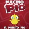 PULCINO PIO - El Pollito Pio (Dj BRAYAN)