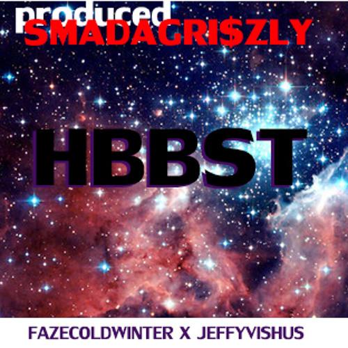 HBBST (Faze Coldwinter X Jeffy Vishus) prod. SMADAGRI$ZLY