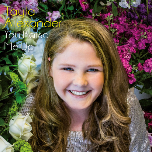 You Raise Me Up , By Tayla Alexander, Featuring Nick Jones on violin