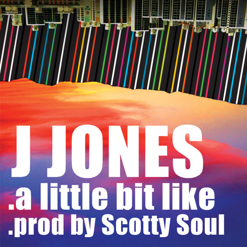 J Jones - A little bit like (prod by Scotty Soul)