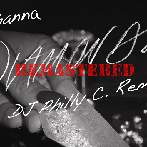 Rihanna Diamonds (Philly C Remix)