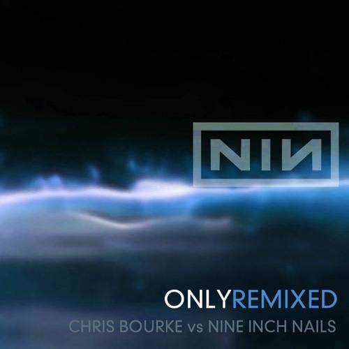 Only - NIN (Chris Bourke remix)