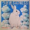 Usagi Sadness