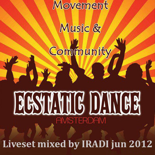 Ecstatic Dance Liveset mixed by Iradi jun '12