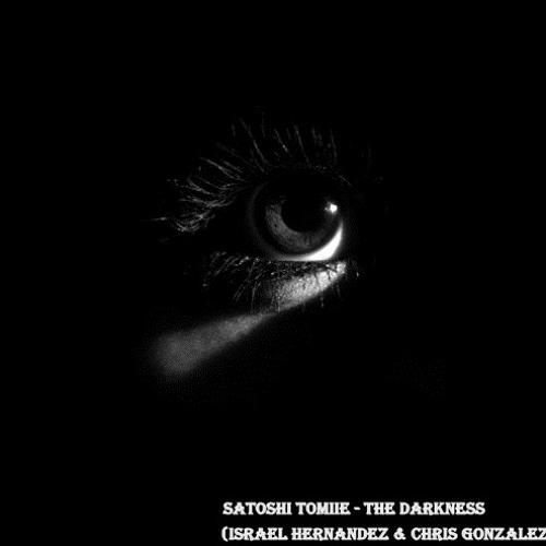Satoshi Tomiie - The Darkness (Israel Hernandez & Chris Gonzalez 2013)
