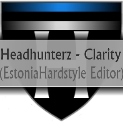 Headhunterz - Clarity (EstoniaHardstyle Editor)