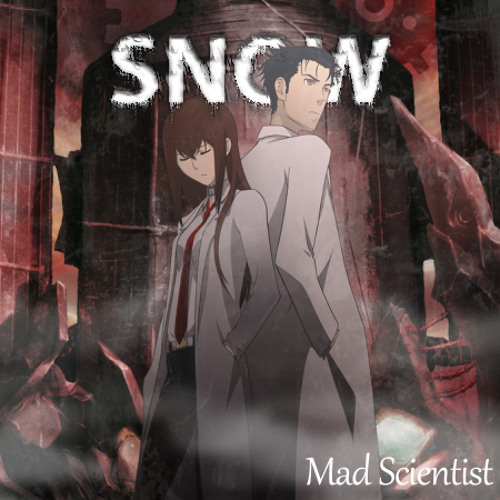 SNOW - Mad Scientist (Stein's Gate)
