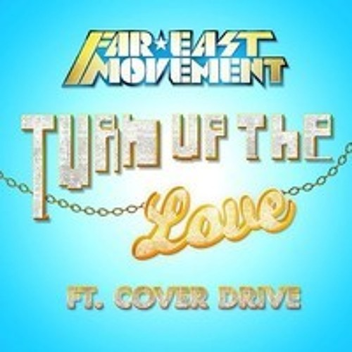 Far East Movement Feat. Cover Driver - Turn Up The Love (Ntoy Short Remix) FREE TRACK