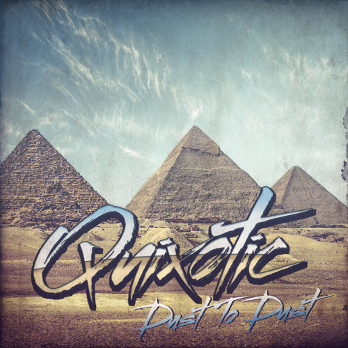 Quixotic - Dust To Dust