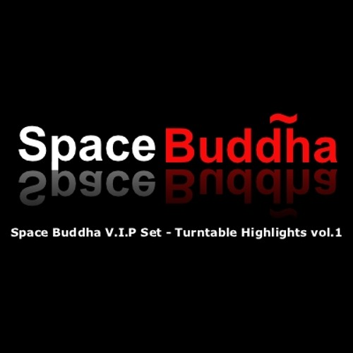 Space Buddha V.I.P Set - Turntable Highlights vol.1(Free Download)