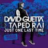 100downloads Just One Last Time David Guetta Feat Taped Rai Fabregat Essence Bootmix Mp3