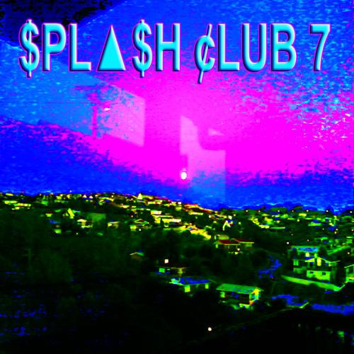 $PL▲$H ¢LUB 7 // WAVEY SIDE