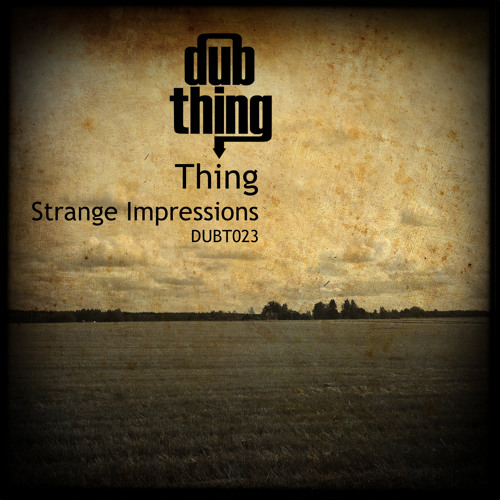 Thing - Strange Impressions (Strange Impressions Album Dubthing 023) OUT NOW ! ! !
