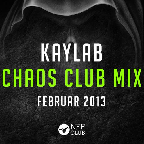 Kaylab - Chaos Club Mix Feb2013