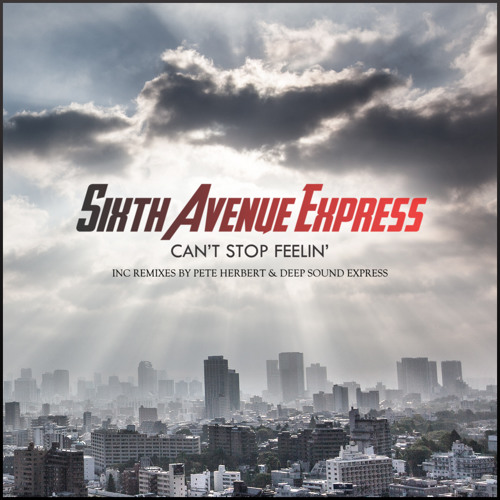 "Sixth Avenue Express - ""Can't Stop Feelin"" (Original Mix)"