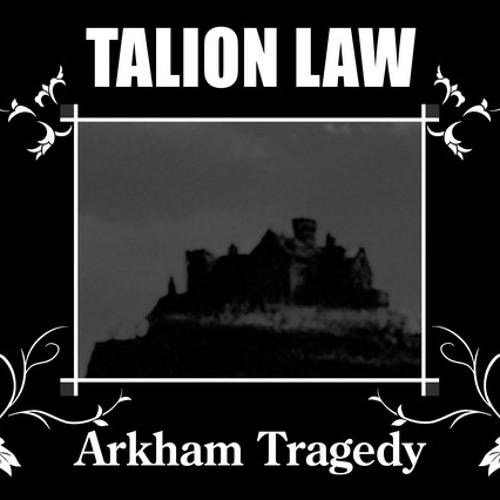 Talion Law-Arkham Tragedy (Original Long Version)