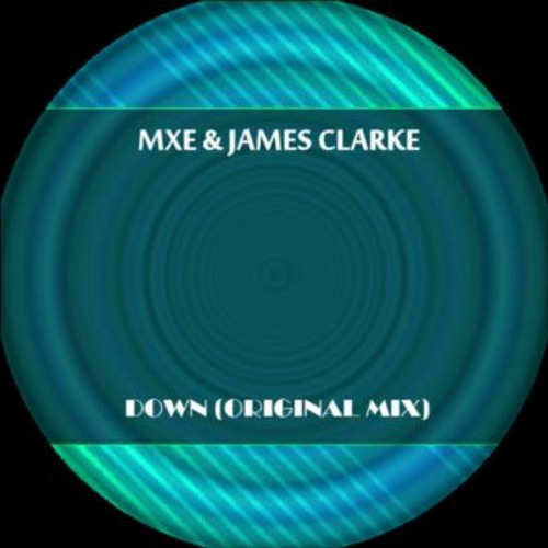 MXE and James Clarke - Down - Transpire Digital