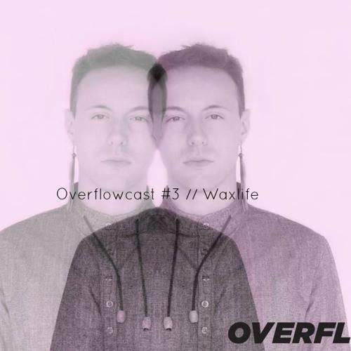 OVERFLOW Mixtape #003 - Waxlife