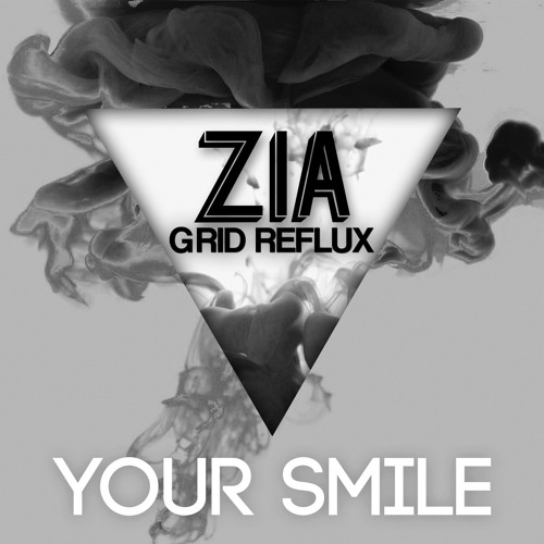 ∆ ZIA & Grid Reflux - Your Smile (Preview)