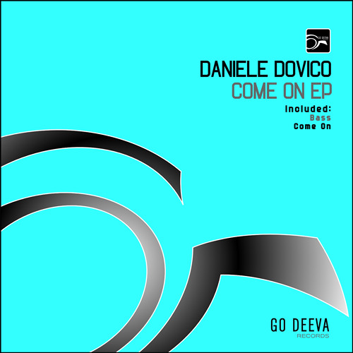 Daniele Dovico - Come on (OriginalMix) [GO DEEVA RECORDS] - Snippet