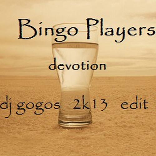Bingo Players - Devotion (Dj Gogos 2K13 Edit)