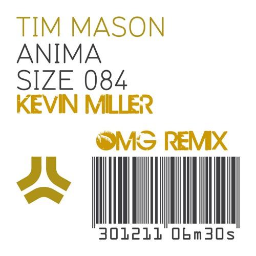 Tim Mason - Anima (Kevin Miller OMG Remix)