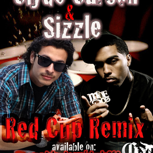 Red Cup Remix - Clyde Carson & Sizzle