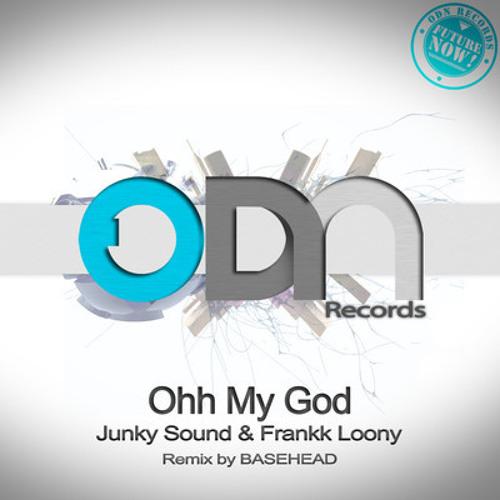 Ohh My God by Junky Sound & Frankk Loony (Basehead Remix)