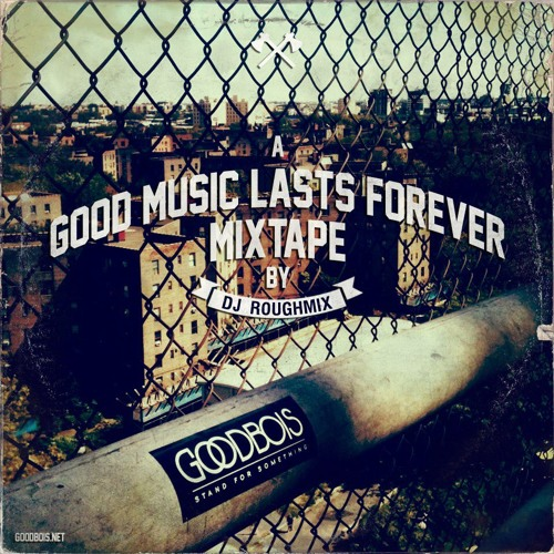 A Good Music Lasts Forever Mixtape (curated by goodbois)