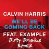 Calvin Harris feat. Example - We'll Be Coming Back (Dirty Drunks Remix)