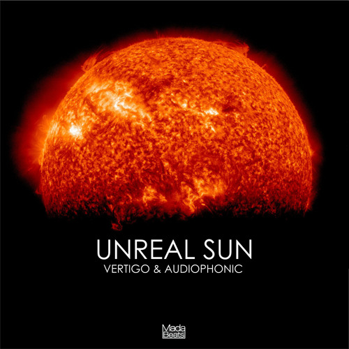 Vertigo vs Audiophonic - Unreal Sun (Demo) [Out now with Blue Tunes]