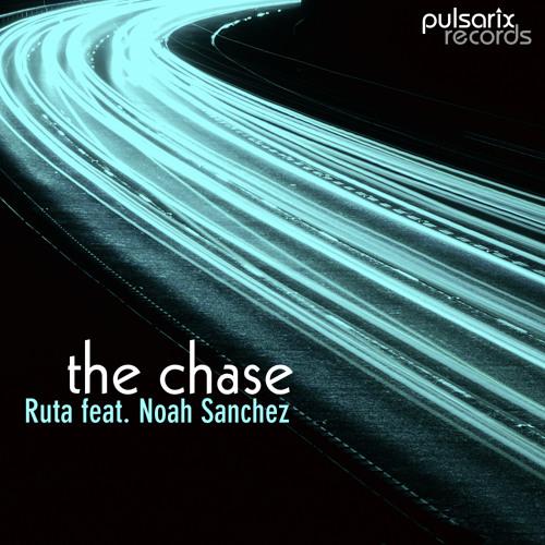 Ruta feat. Noah Sanchez - The Chase (Original Mix)