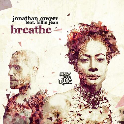 Jonathan Meyer feat. Billie Jean - Breathe (Main Mix)