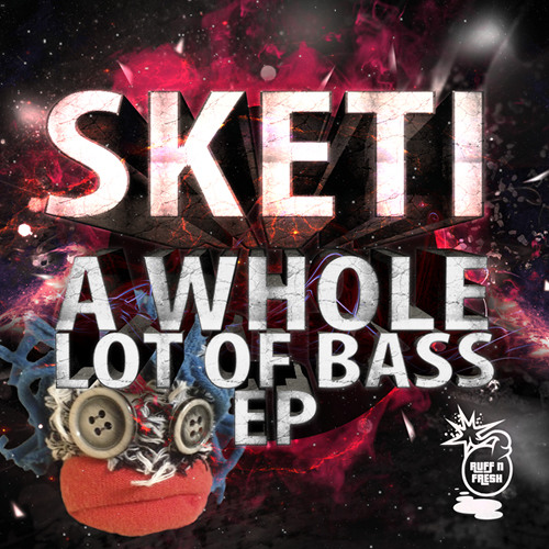 RNF007 Sketi - A Whole Lot of Bass EP [Out Now]