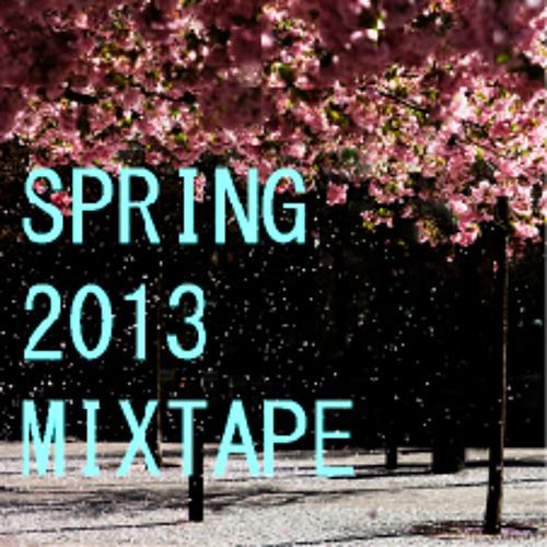 Spring 2013 Mixtape