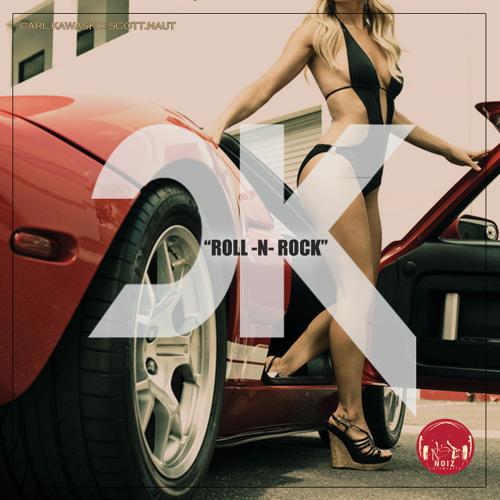Roll N Rock- Carl.Kawaski ft. Scott Naut