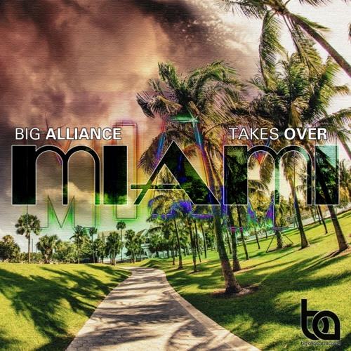 BA159 - Big Alliance Takes Over Miami (Part 3) The Kickstarts,Kedzie & Relink,Tom Moroca, Maragakis