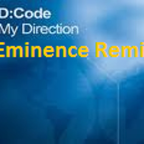 *FREE* D-Code Ft Emma - My Direction (Eminence Remix)*D/L*