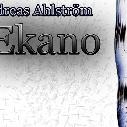 Andreas Ahlström - Ekano