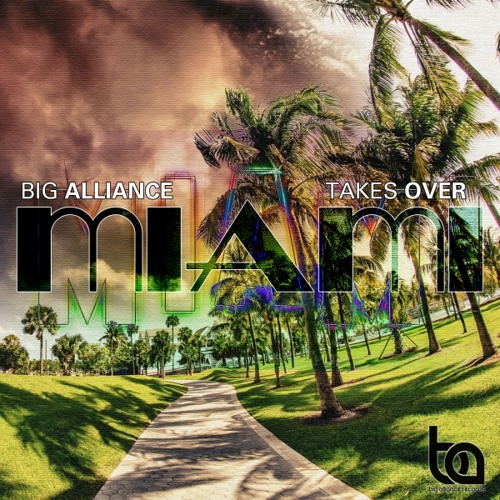 BA159 - Big Alliance Takes Over Miami (Part 2) Phonic Youth, Chemical Language,Weela, Back2rave