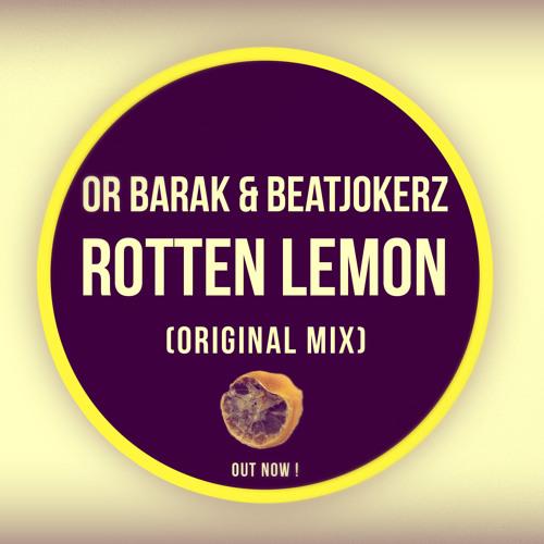 Or Barak & Beatjokerz - Rotten Lemon [OUT NOW]