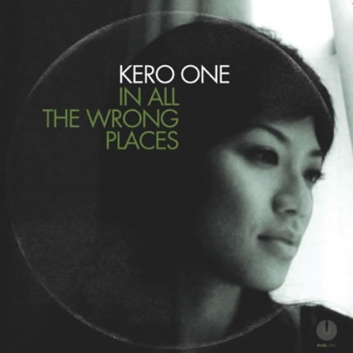 Kero One -  In All The Wrong Places (2006)