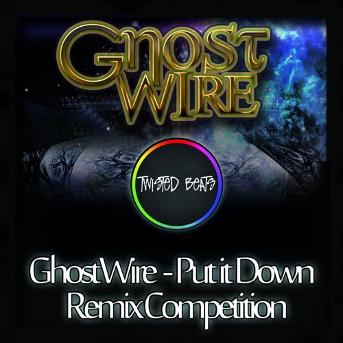 Ghost Wire - Put it Down (Original Mix) [REMIX COMPETITION]