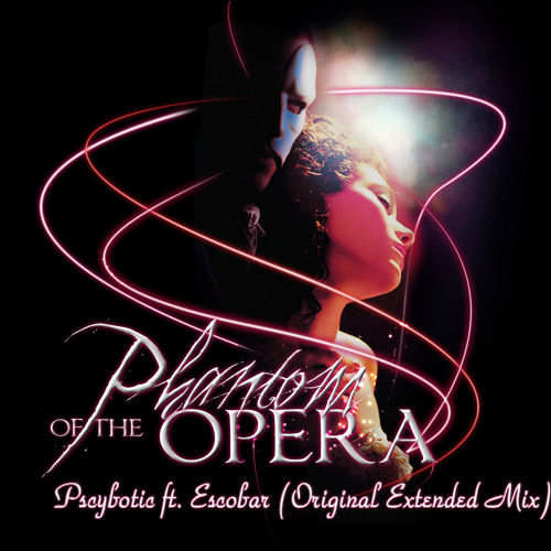 Psychotic ft. Escobar - Phantom Of The Opera (Original Extended Mix) [TEASER]