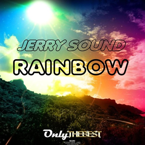 205# Jerry Sound - Rainbow [ Only the Best Record international ]