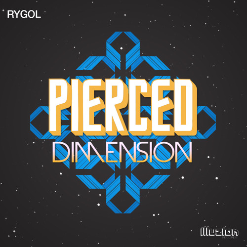 Rygol - Pierced Dimension (Original Mix)