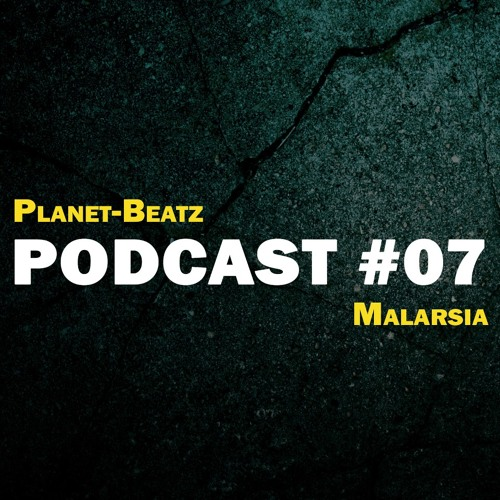 Planet-Beatz Podcast #007 by MALARSIA